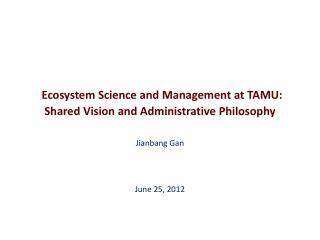 Ecosystem  Science and Management at TAMU: Shared Vision and Administrative Philosophy