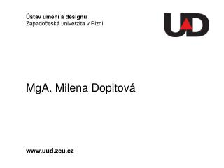 MgA. Milena Dopitová
