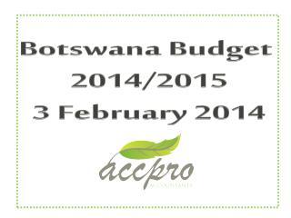 Botswana Budget  2014/2015 3 February 2014