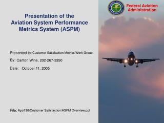 Presentation of the  Aviation System Performance Metrics System (ASPM)