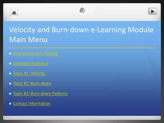 Velocity and Burn-down  e -Learning Module Main Menu
