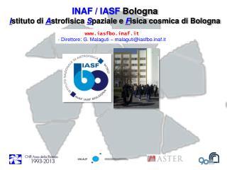 INAF / IASF Bologna I stituto di  A strofisica  S paziale e  F isica cosmica di Bologna
