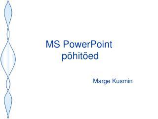 MS PowerPoint  põhitõed