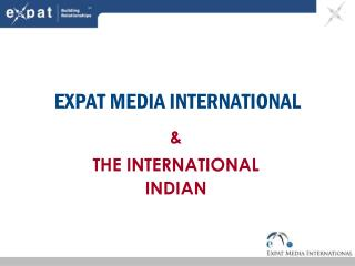 EXPAT MEDIA INTERNATIONAL