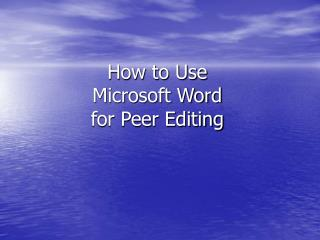 How to Use  Microsoft Word for Peer Editing