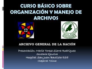 CURSO BÁSICO SOBRE ORGANIZACIÓN Y MANEJO DE ARCHIVOS