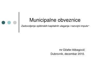 Municipalne obveznice -Zadovoljenje opštinskih kapitalnih ulaganja i razvojni impuls -