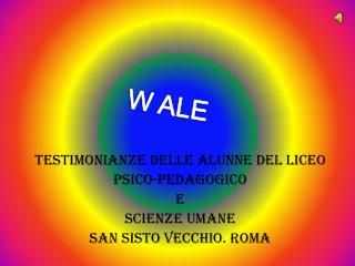 Testimonianze delle alunne del Liceo  Psico-pedagogico  e  scienze umane San Sisto vecchio. Roma