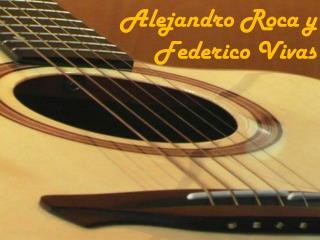 Alejandro Roca y  Federico Vivas