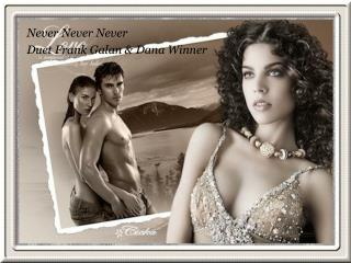 Never Never Never Duet Frank Galan & Dana Winner
