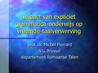 Impact van expliciet grammatica-onderwijs op vreemde-taalverwerving