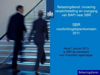 Vanaf 1 januari 2013  is SBR de standaard  voor financiële rapportages