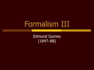 Formalism III