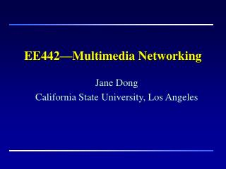 EE442 Multimedia Networking