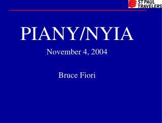 PIANY/NYIA November 4, 2004 Bruce Fiori