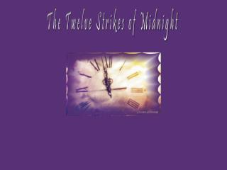 The Twelve Strikes of Midnight