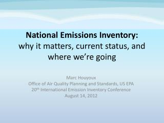 National Emissions Inventory: why it matters, current status, and where we're going