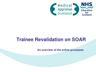 Trainee Revalidation on SOAR