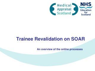 Trainee Revalidation on SOAR