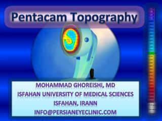 Mohammad  Ghoreishi , MD Isfahan University of Medical sciences Isfahan,  Irann