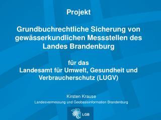 Kirsten Krause Landesvermessung und Geobasisinformation Brandenburg