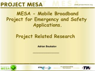 MESA - Mobile Broadband Project for Emergency and Safety  Applications. Project Related Research