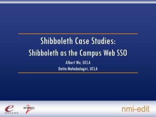 Shibboleth Case Studies: Shibboleth as the Campus Web SSO