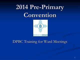 2014 Pre-Primary Convention