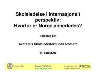 Skoleledelse i internasjonalt perspektiv:  Hvorfor er Norge annerledes?