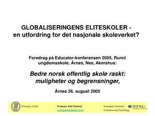 GLOBALISERINGENS ELITESKOLER -  en utfordring for det nasjonale skoleverket?
