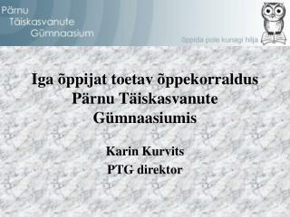 Iga õppijat toetav õppekorraldus Pärnu Täiskasvanute Gümnaasiumis