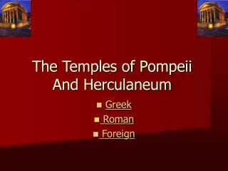 The Temples of Pompeii And Herculaneum
