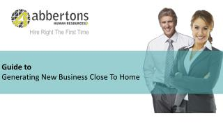 Guide to  Generating New Business Close To Home