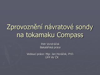 Zprovoznění návratové sondy na tokamaku Compass