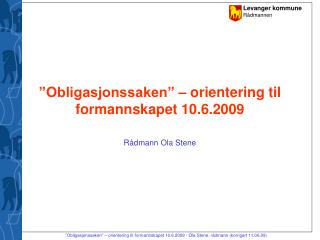 """""""Obligasjonssaken"""" – orientering til formannskapet 10.6.2009"""