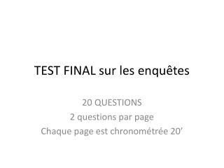 TEST FINAL sur les enquêtes