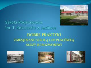 Szkoła Podstawowa  im. T. Kościuszki w Jeżówce