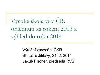 Vysoké školství v ČR: ohlédnutí za rokem 2013 a výhled do roku 2014