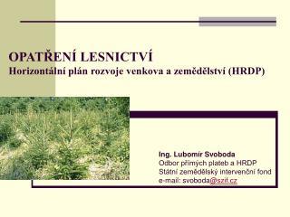 OPATŘENÍ LESNICTVÍ Horizontální plán rozvoje venkova a zemědělství (HRDP)