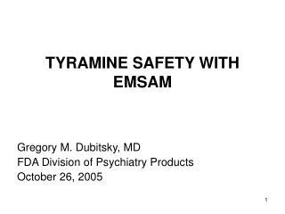TYRAMINE SAFETY WITH EMSAM