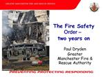 The Fire Safety Order    two years on
