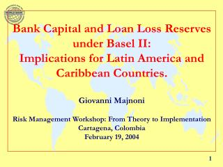 Bank Capital and Loan Loss Reserves under Basel II: Implications for Latin America and Caribbean Countries.     Giovanni