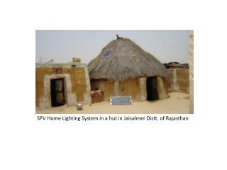 SPV Home Lighting System in a hut in Jaisalmer Distt. of Rajasthan