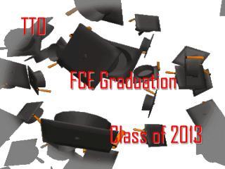 TTO FCE Graduation Class of 2013