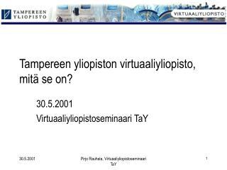 Tampereen yliopiston virtuaaliyliopisto, mitä se on?