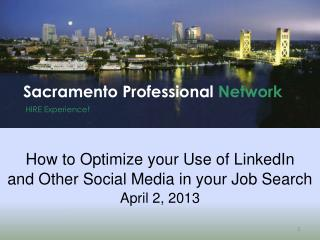 How to Optimize your Use of LinkedIn and Other Social Media in your Job Search  April 2, 2013