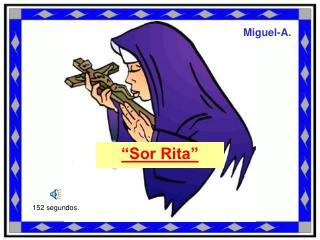 """""""Sor Rita"""""""