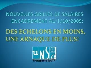 NOUVELLES GRILLES DE SALAIRES ENCADREMENT AU 1/10/2009: