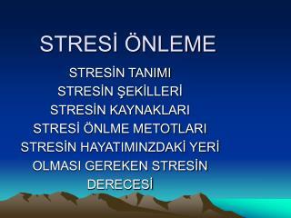 STRES? �NLEME