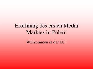 Eröffnung des ersten Media Marktes in Polen!